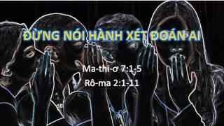 ĐỪNG NÓI HÀNH XÉT ĐOÁN AI - Mục sư Nguyễn Phi Hùng