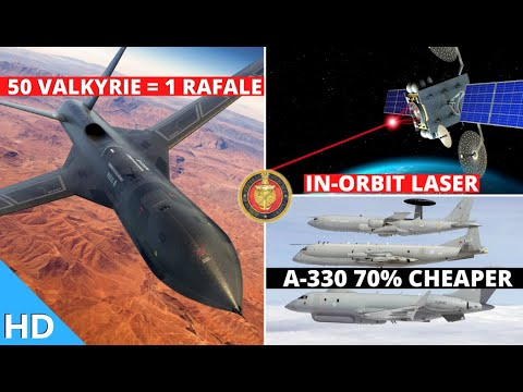 Indian Defence Updates : 70% Cheaper A330,50 Valkyrie Drone,In-Orbit Anti-Satellite,4 Rafale Arrival