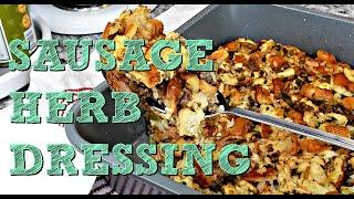 Big Family Sized Herb Dressing Recipe   Sausage Herb Stuffing Recipe