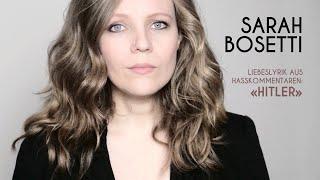 Sarah Bosetti – Liebeslyrik aus Hasskommentaren: Hitler