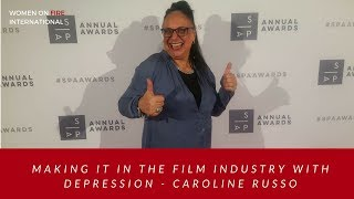 Making it in the Film Industry with Depression - Caroline Russo