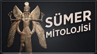 Sümer Mitolojisi | Medeniyetlerin Atası