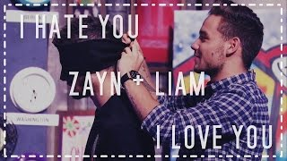 Zayn + Liam; I Hate You, I Love You