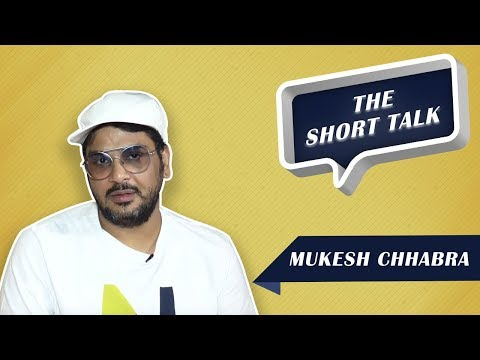 The Short Talk: Mukesh Chhabra Talks About Making It Big In Bollywood