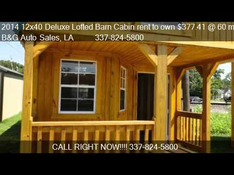 2014 12x40 Deluxe Lofted Barn Cabin Rent To Own $377.41 @ 60