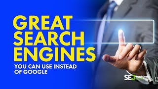 7 Great Search Engines You Can Use Instead of Google