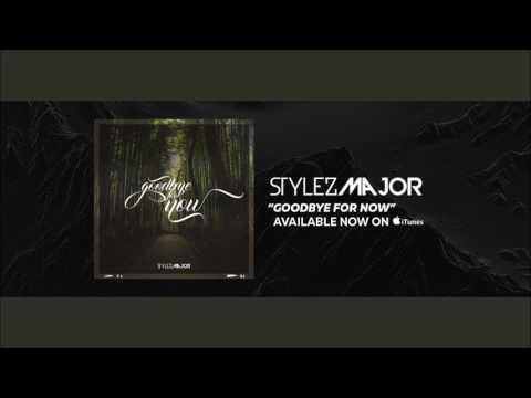 ❤️🎶😢 Stylez Major - Goodbye For Now [Music 2017][ Songs about people dying/ passing away]