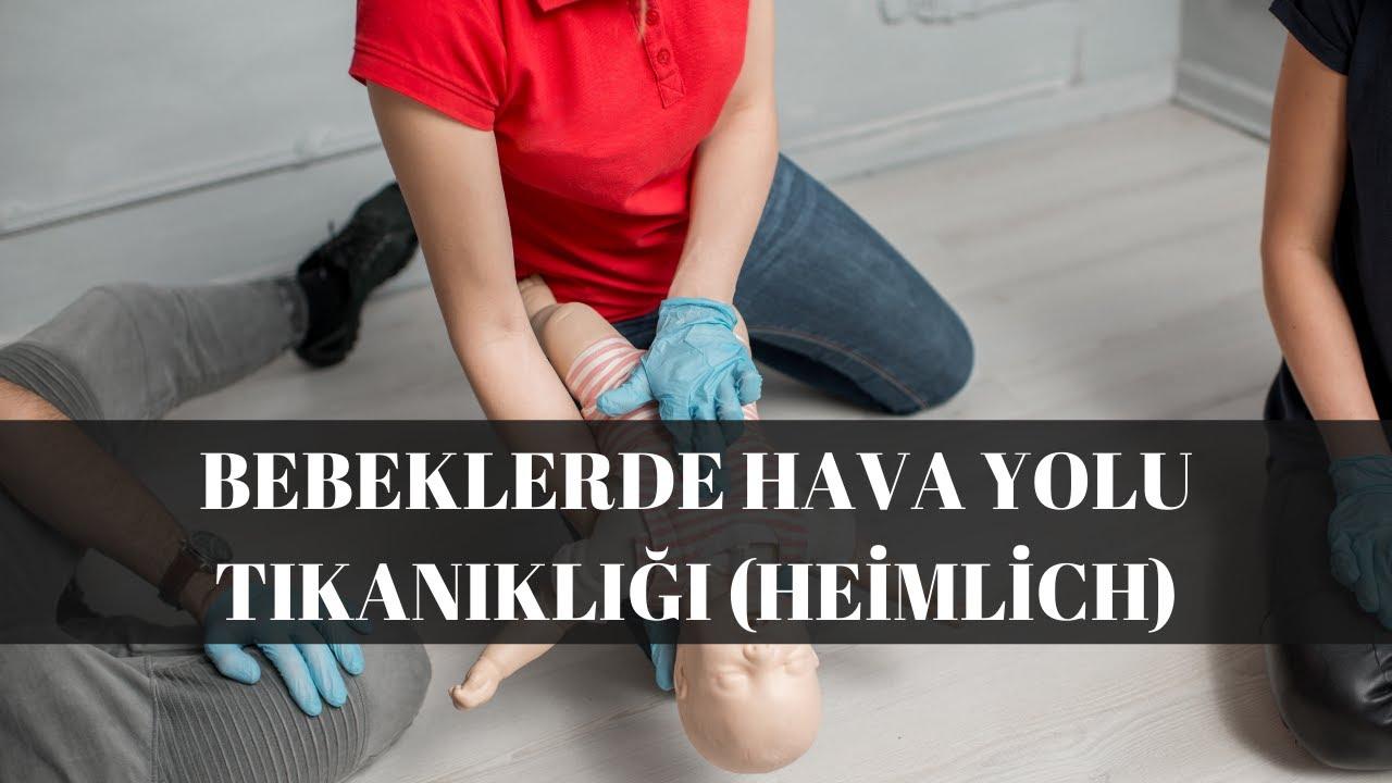 Bebekte Heimlich Manevrası Nasıl Yapılır ? - İLK YARDIM REHBERİM