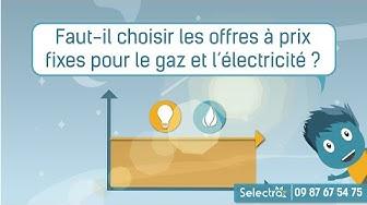 Gaz, électricité : offres à prix fixes ou à prix indexés ? Que faut-il choisir ?