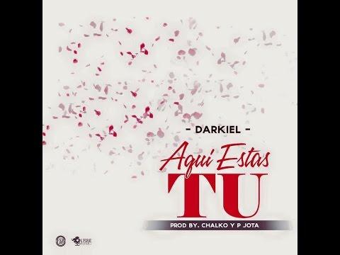 Darkiel - Aquí Estas Tu