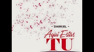 Смотреть клип Darkiel - Aquí Estas Tu