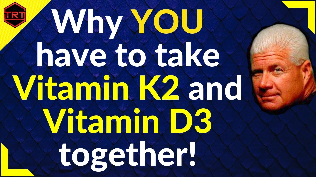 Why You Have to Take Vitamin K2 And D3 Together: Vitamin D3 and K2 Combination Benefits
