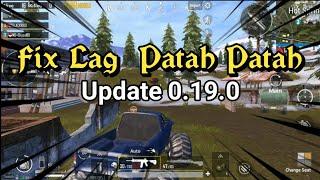 Fix Lag Dan Patah Patah Update 0.19.0 PUBG Mobile Di Hp Kentang Ram 2gb