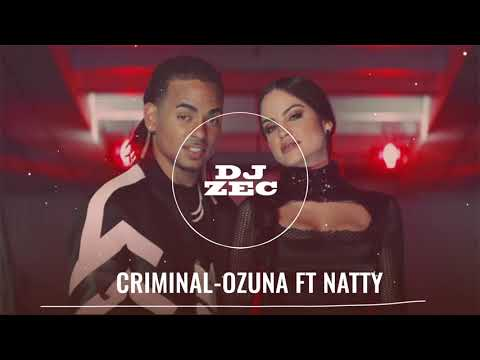 CRIMINAL-OZUNA FT NATTY NATASHA (DJ ZEC)