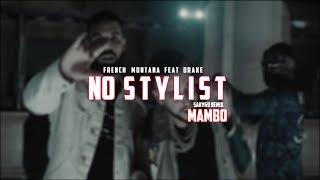 No Stylist - French Montana Ft. Drake (Mambo Remix Saky69)