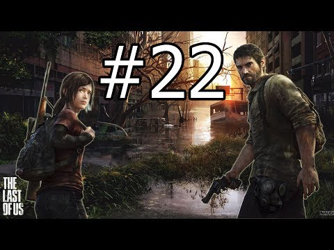 Let's Play The Last Of Us (Blind) #22 Getting Out Of Town