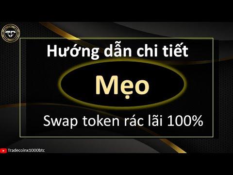 HD MẸO swap các token coin rác -Lãi 100%