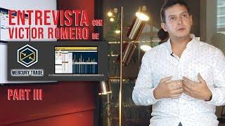 Parte III - Entrevista en Miami a Victor Romero - ¿Qué es Mercury Trade?