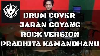 JARAN GOYANG NELLA KHARISMA ROCK VERSION (PRADHITA KAMANDHANU DRUM COVER)