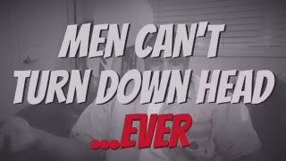 Men can't turn down head... Ever!   Compilation   by Nate Jackson (@MrNateJackson)