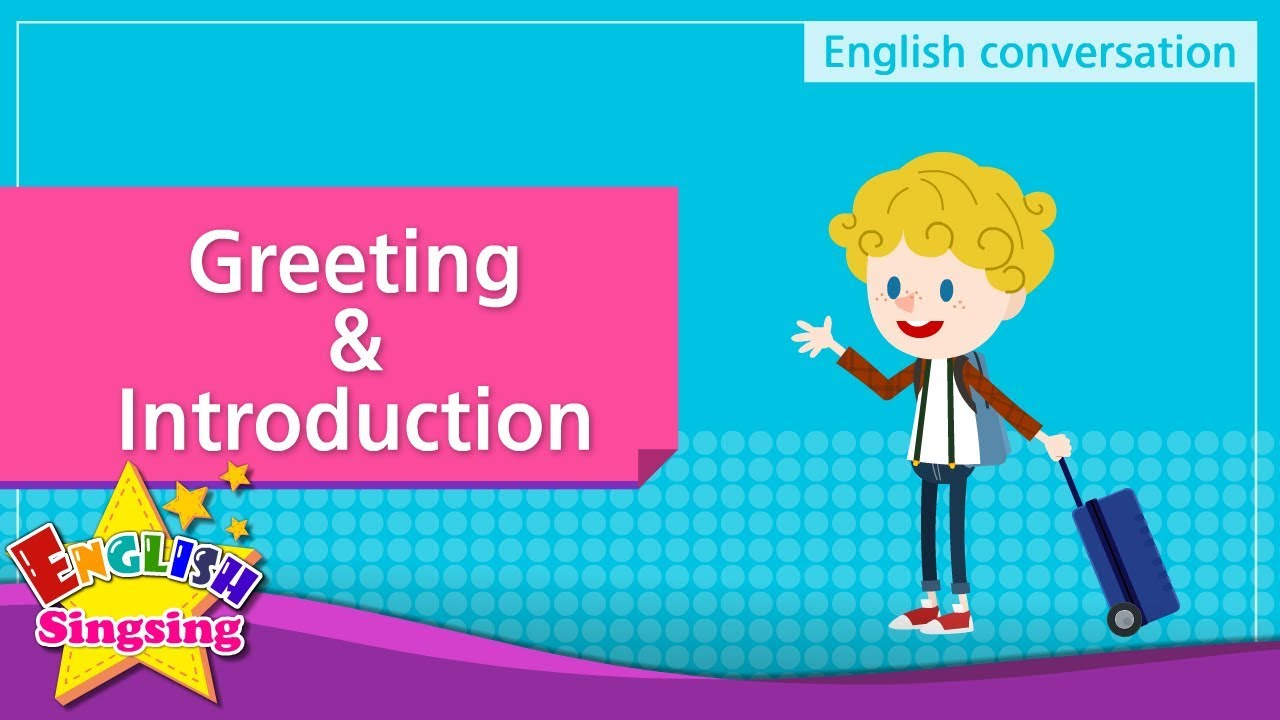 1 greeting introduction english dialogue educational video for greeting introduction english dialogue educational video for kids role play conversation m4hsunfo