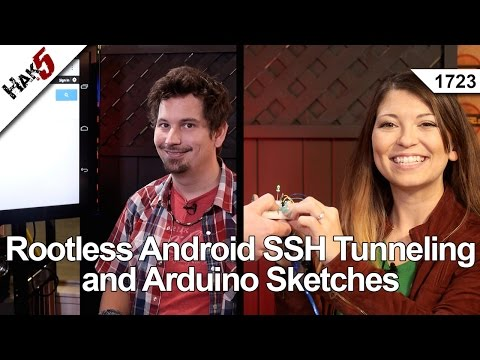 Rootless Android SSH Tunneling and Arduino Sketches, Hak5 1723