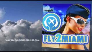 Black Hole Recordings presents: Fly2Miami