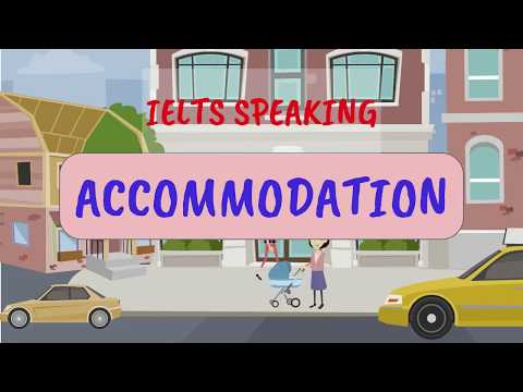 Full IELTS Speaking Test BAND 8 Preparation- Topic ACCOMMODATION