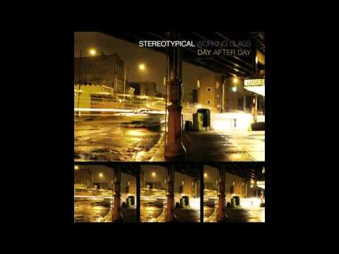 Steretypical Working Class - Day After Day full album