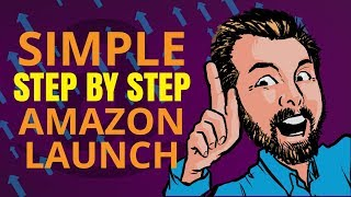 SIMPLE STEP BY STEP AMAZON LAUNCH