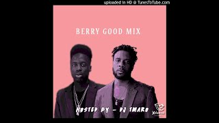Berry Good Mix ( A Maleek Berry Mix)
