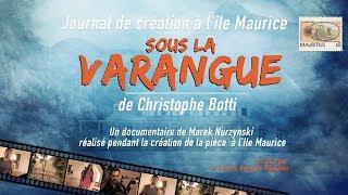 """SOUS LA VARANGUE """"Journal de création"""" - documentaire 52'"""