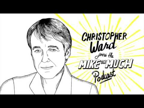 Christopher Ward (#43) | Mike on Much Podcast