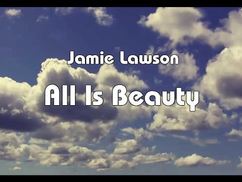 Jamie Lawson - All Is Beauty (Lyrics Video)