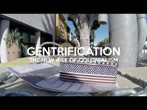 Gentrification: The New Age of Colonialism (Documentary)