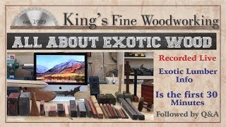 All about Exotic Wood Species (first 30 min) recorded live, Followed by Q&A