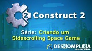 Construct 2 - Nova Série SideScrolling Space Game - Jogos para Android - desKompliKa
