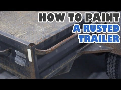 How to paint a rusted trailer