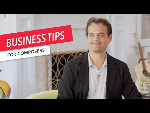 7 Business Tips for Composers | Music Career Strategy | Ben Newhouse