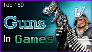 Top 150 Guns In Games