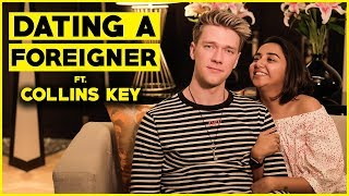 When You Date A Foreigner Ft. Collins Key | Mos...