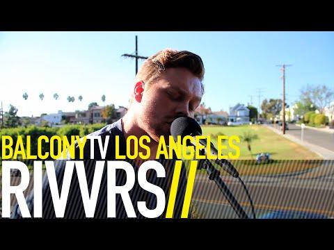 RIVVRS - I WILL FOLLOW YOU (BalconyTV)