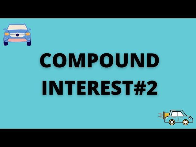 COMPOUND INTEREST #2