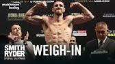Weigh-in | Callum Smith vs John Ryder plus undercard
