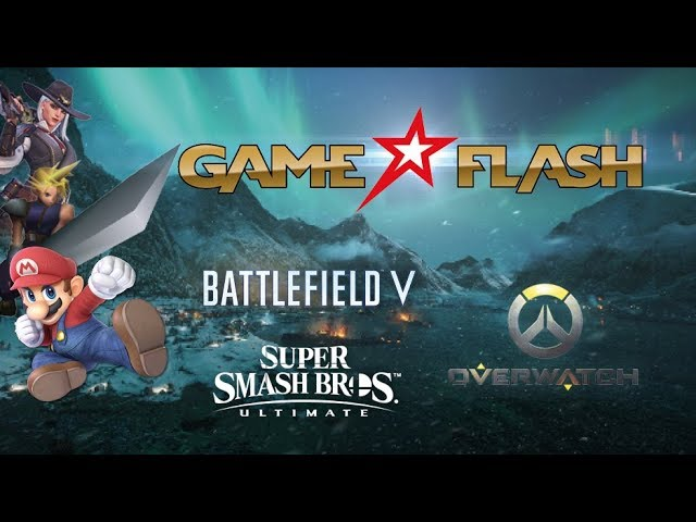 GAME FLASH: Overwatch | Battlefield V | PlayStation Classic | Super Smash Bros. Ultimate