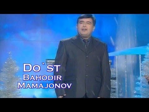 Bahodir Mamajonov - Do`st | Баходир Мамажонов - Дуст