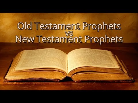 Old Testament vs. New Testament Prophets