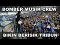 BOMBER MUSIC CREW, YANG SUKA BIKIN BERISIK DI TRIBUN