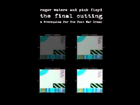 Roger Waters/Pink Floyd: The Final Cutting - 03) One Of The Few