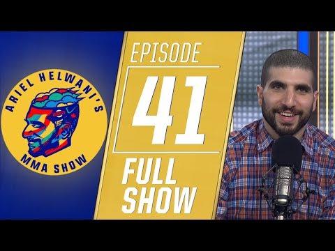 Ariel Helwani's MMA Show – Episode 41